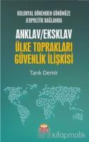 Kolonyal Dönemden Günümüze Jeopolitik Bağlamda Anklav / Eksklav Ülke Toprakları Güvenlik İlişkisi