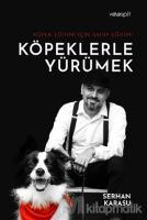 Köpeklerle Yürümek - Köpek Eğitimi İçin Sahip Eğitimi