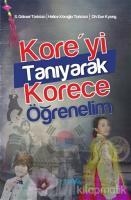 Kore'yi Tanıyarak Korece Öğrenelim