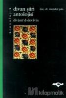 Kronolojik Divan Şiiri Antolojisi (divanü'd-devavin)
