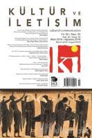 Kültür ve İletişim Dergisi Sayı: 43 Yıl: Mart 2019 / Ağustos 2019