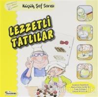 Lezzetli Tatlılar - Küçük Şef Serisi