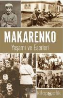 Makarenko - Yaşamı ve Eserleri