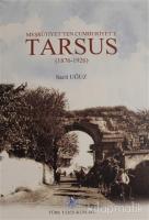 Meşrutiyet'ten Cumhuriyet'e Tarsus (Ciltli)