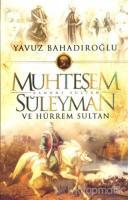 Muhteşem Kanuni Sultan Sileyman ve Hürrem Sultan
