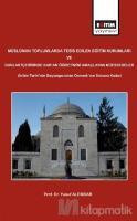 Müslüman Toplumlarda Tesis Edilen Eğitim Kurumları ve Bunlar İçerisinde Kur'an Öğretimini Amaçlayan Müesseseler