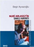 Nuri Arlasez'in Saklı Hayatı