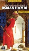 Osman Hamdi - Çağdaş Sanatımızda Son Osmanlı