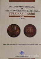 Osmanlı İmparatorluğu ve Türkiye Cumhuriyeti Çağlarında Türk Kazı Tarihi Cilt 1 (Ciltli)