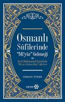 Osmanlı Sufilerinde Mi'yar Geleneği ve Şeyh Muhammed Nazmi'nin Mi'yar-ı Tarikat-ı İlahi Adlı Eseri