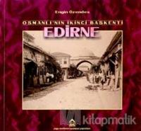 Osmanlı'nın İkinci Başkenti Edirne Geçmişten Fotoğraflar