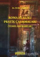Roma Hukuku Pratik Çalışmaları (Temel Kavramlar)