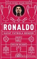 Ronaldo - Hayat Futbola Benzer