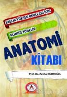 Sağlık Yüksek Okulları İçin Kliniğe Yönelik Anatomi Kitabı