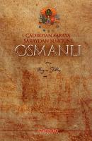 Çadırdan Saraya Saraydan Sürgüne Osmanlı