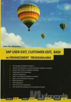 SAP User-Exit, Customer-Exit, Badi ve Enhancement Programlama