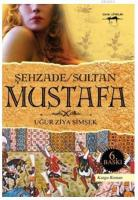 Şehzade / Sultan Mustafa