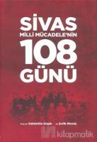 Sivas Milli Mücadele'nin 108 Günü (Ciltli)
