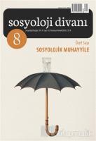 Sosyoloji Divanı Sayı : 8 Temmuz-Aralık 2016