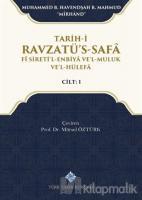 Tarih-i Ravzatü's-Safa Fi Sireti'l-Enbiya ve'l-Muluk ve'l-Hülefa Cilt 1 (Ciltli)