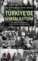 Tek Parti'den Çok Partili Döneme Türkiye'de Siyasal İletişim