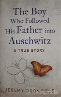 The Boy Who Followed His Father into Auschwitz (Ciltli)