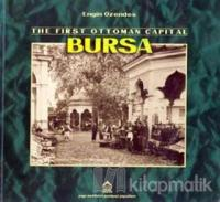 The First Ottoman Capital Bursa A Photographic History