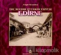 The Second Ottoman Capital Edirne A Photographic History