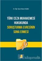 Türk Ceza Muhakemesi Hukukunda Soruşturma Evresinin Sona Ermesi