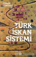 Türk İskan Sistemi