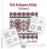 Türk Kırkyama Kitabı (Patchwork)