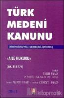 Türk Medeni Kanunu Aile Hukuku (4 Cilt, Mk. 118-494) (Ciltli)