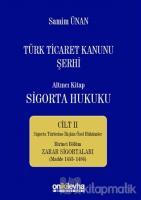 Türk Ticaret Kanunu Şerhi - Altıncı Kitap Sigorta Hukuku Cilt 2 (Ciltli)