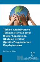 Türkiye, Azerbaycan ve Türkmenistan'da Sosyal Bilgiler Kapsamında Okutulan Derslerin Öğretim Programlarının Karşılaştırılması
