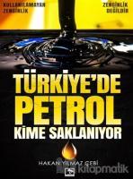 Türkiye'de Petrol Kime Saklanıyor