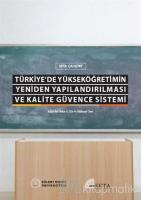 Türkiye'de Yükseköğretimin Yeniden Yapılandırılması ve Kalite Güvence Sistemi