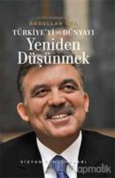 Türkiye'yi ve Dünyayı Yeniden Düşünmek Vizyon Konuşmaları (Ciltli)