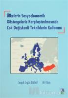 Ülkelerin Sosyoekonomik Göstergelerle Karşılaştırılmasında Çok Değişkenli Tekniklerin Kullanımı