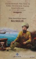Uluslararası Piri Reis ve Türk Denizcilik Tarihi Sempozyumu Cilt: 4 (Ciltli)