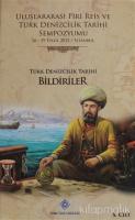 Uluslararası Piri Reis ve Türk Denizcilik Tarihi Sempozyumu Cilt: 5 (Ciltli)