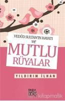 Vedud Sultan'ın Hayatı ve Mutlu Rüyalar