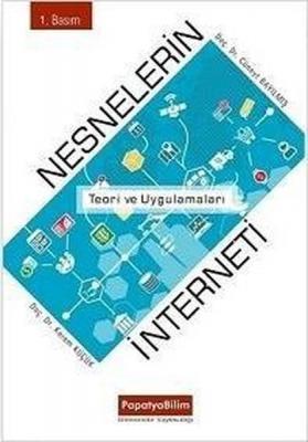 Nesnelerin İnterneti: Teori ve Uygulamaları Cüneyt Bayılmış
