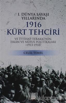 1. Dünya Savaşı Yıllarında 1916 Kürt Tehciri