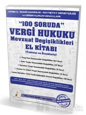 100 Soruda Vergi Hukuku Mevzuat Değişiklikleri El Kitabı
