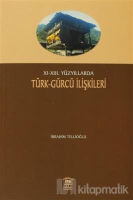 11-13. Yüzyıllarda Türk-Gürcü İlişkileri