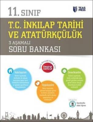 11.Sınıf T.C. İnkılap Tarihi ve Atatürkçülük 3 Aşamalı Soru Bankası