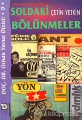 12 Mart 1971 Öncesinde Türkiye'de Soldaki Bölünmeler