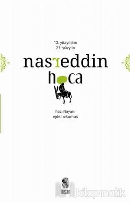 13. Yüzyıldan 21. Yüzyıla Nasreddin Hoca Ejder Okumuş