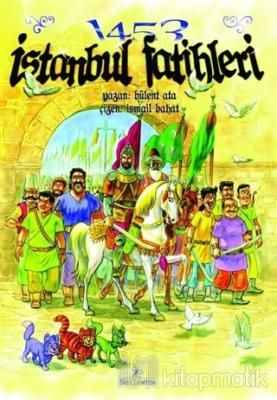 1453 İstanbul Fatihleri İsmail Bahat