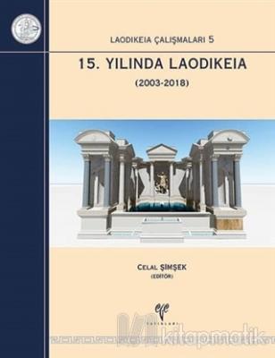 15. Yılında Laodikeia (2003-2018) (Ciltli) Celal Şimşek